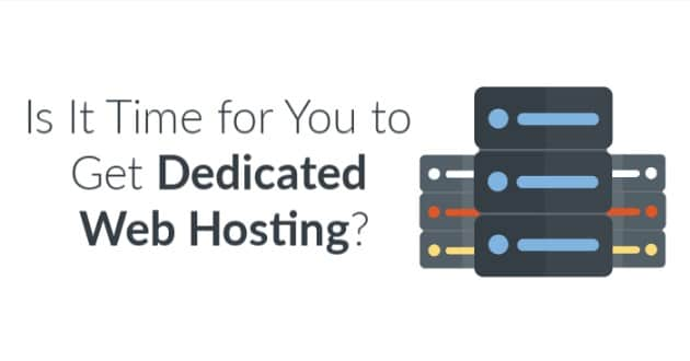 Is It Time for You to Get Dedicated Web Hosting