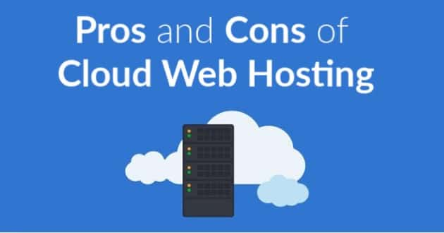Pros and Cons of Cloud Web Hosting